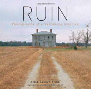 Ruin: Photographs Of Vanishing America
